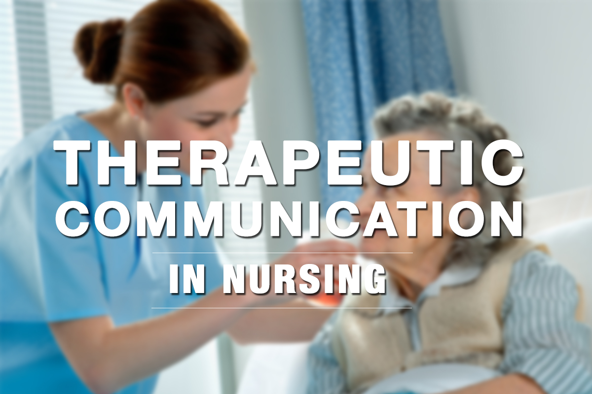 importance of therapeutic communication in nursing Communication in nursing the importance of communication is the essential foundation of nursing practise it is primarily dependant upon verbal and non-verbal communication encompassing both speech and behavioural aspects, efficient delivery and receiving of the nurse-patient messages initiates advantageous relationships, or contrarily, generates significant repercussions if applied ineffectively, thus affecting the quality of the nurse-patient relationship.