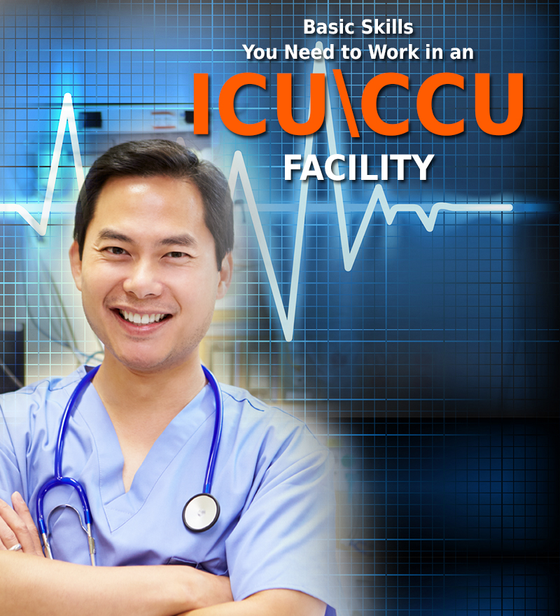 basic skills you need to work in an icu or ccu facility
